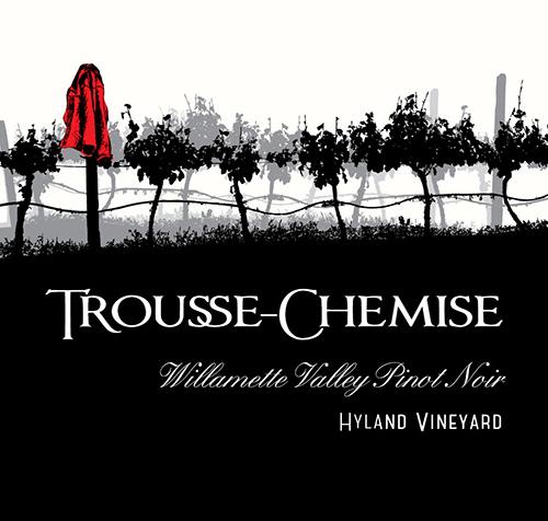 Willamette Valley Pinot Noir Hyland Vineyard Trousse-Chemise 2018